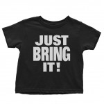 """The Rock """"Just Bring It"""" Toddler T-Shirt"""