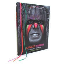 """Ultimate Warrior: A Life Lived """"Forever"""" Hardcover Book"""