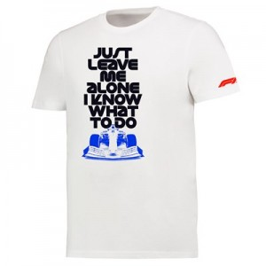 Formula 1 Just Leave Me Alone I know What To Do T-Shirt - White - Mens